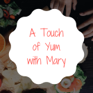 A Touch of Yum with Mary
